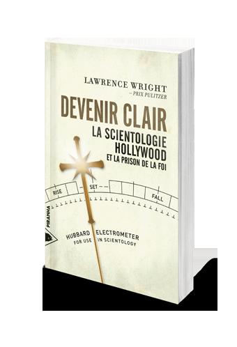 Devenir clair : la Scientologie, Hollywood et la prison de la foi