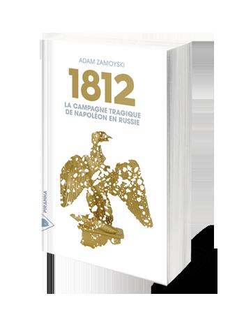 1812 La campagne tragique de Napoléon en Russie
